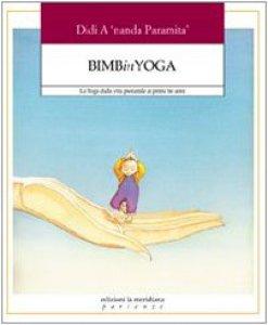 Copertina di 'Bimbinyoga. Lo yoga dalla vita prenatale ai primi tre anni'