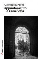 Appuntamento a casa Sofia - Protti Alessandra