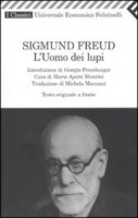 L' uomo dei lupi. Testo originale a fronte - Freud Sigmund