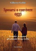 Sposarsi o convivere oggi - Gilberto Gobbi