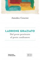 Ladrone graziato - Amedeo Cencini