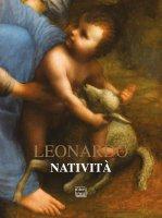 Natività. La sorpresa del divino nel mondo. - Leonardo da Vinci