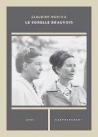 Sorelle Beauvoir. (Le) - Claudine Monteil
