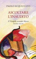 Ascoltare l'Inaudito - Paolo Scquizzato