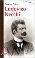 Ludovico Necchi - Agostino Picicco