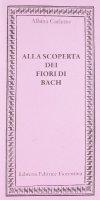 Alla scoperta dei fiori di Bach - Carletto Albina