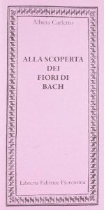 Copertina di 'Alla scoperta dei fiori di Bach'
