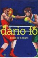 Razza di zingaro - Fo Dario