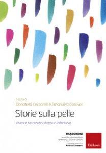 Copertina di 'Storie sulla pelle. Vivere e raccontarsi dopo un infortunio. Con DVD video'