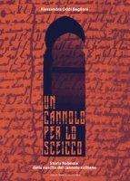 Un cannolo per lo sceicco. Storia fiabesca della nascita del cannolo siciliano - Oddi Baglioni Alessandra