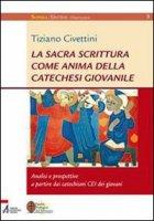 Sacra Scrittura come anima della catechesi giovanile - Civettini Tiziano