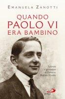 Quando Paolo VI era bambino - Emanuela Zanotti