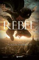 Rebel. La nuova alba - Hamilton Alwyn