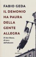 Il demonio ha paura della gente allegra - Fabio Geda
