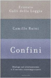 Copertina di 'Confini. Dialogo sul cristianesimo e il mondo contemporaneo'