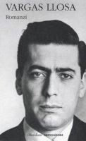 Romanzi - Vargas Llosa Mario