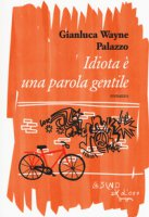 Idiota è una parola gentile - Palazzo Gianluca Wayne