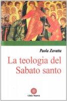 La teologia del sabato santo - Zavatta Paola