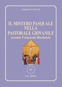 Copertina di 'Il mistero pasquale nella Pastorale giovanile secondo Franciszek Blachnicki'