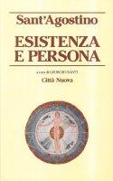 Esistenza e persona - Agostino (sant')