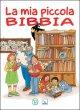 La mia piccola Bibbia - Giorgio Bertella, Feliciano Innocente, Franca Vitali Capello