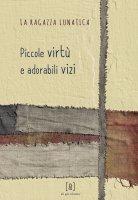 Piccole virtù e adorabili vizi - Carlotta Gualtieri