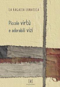Copertina di 'Piccole virtù e adorabili vizi'