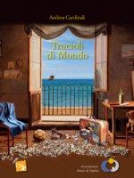 Trucioli di mondo - Andrea Cardinali