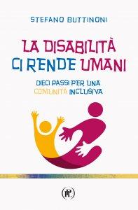 Copertina di 'La disabilità ci rende umani'