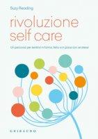 Rivoluzione self care. Un percorso per sentirsi in forma, felici e in pace con se stessi - Reading Suzy