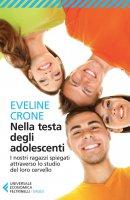Nella testa degli adolescenti - Eveline Crone