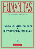 Humanitas. 4/2018: Visioni nella Bibbia e in Dante - Luciano Pazzaglia, ottant'anni. (Le)