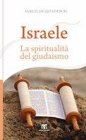 Israele. La spiritualità del giudaismo. - Marcel J. Dubois
