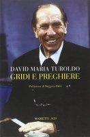 Gridi e preghiere - Turoldo David M.