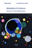 Metaphors in science. Windows to understanding reality - Curir Anna, De Felice Fernando