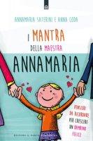 I mantra della maestra Annamaria. Pensieri da ricordare per crescere un bambino felice - Saterini Annamaria, Coda Anna