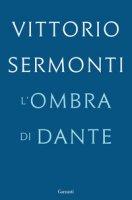L' ombra di Dante - Sermonti Vittorio
