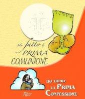Ho fatto la prima comunione, ho fatto la prima confessione - Pellegrino Pino