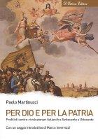 Per Dio e per la Patria - Paolo Martinetti