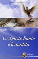 Lo Spirito Santo e la santità - Maranesi Reginaldo