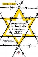 Sopravvissuta ad Auschwitz - Emanuela Zuccalà