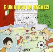 È un gioco da ragazzi - Domenico Facchini, Corrado La Grasta