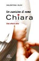 Un cuoricino di nome Chiara - Valentina Olivi