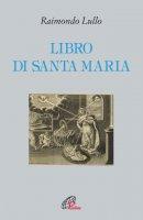 Libro di Santa Maria - Raimondo Lullo