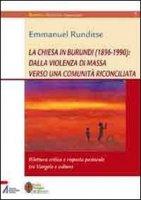 La chiesa in Burundi (1896-1990) - Emmanuel Runditse