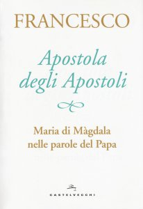 Copertina di 'Apostola degli apostoli'