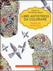 Copertina di 'Voglia di tenerezza. Libri antistress da colorare'