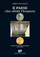 Il paese che sfidò l'Impero - Santaniello Andrea