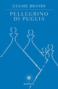 Copertina di 'Pellegrino di Puglia'