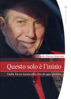 Questo solo è l'inizio - Carlo Maria Martini